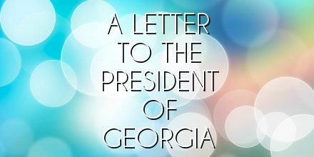 A Letter to the President of Georgia