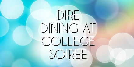 Dire Dining at College Soiree