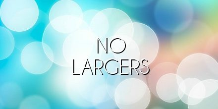 no largers