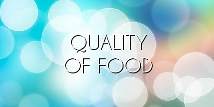 quality of food