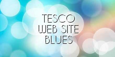 Tesco Web Site Blues